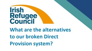 What are the alternatives to our broken Direct Provision System?